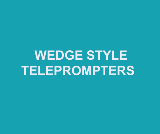 Wedge Style Teleprompters