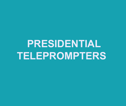 Presidential Teleprompters